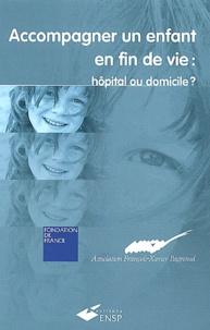 Accompagner un enfant en fin de vie : hôpital ou domicile ?.pdf