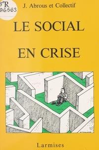 Association Fond de France et Jean Abrous - Le social en crise.
