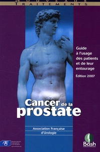 Association Française Urologie - Cancer de la prostate - Guide à l'usage des patients et de leur entourage.