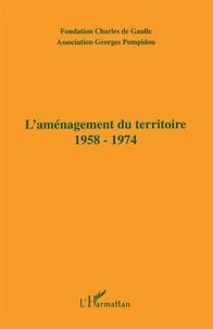 LAMENAGEMENT DU TERRITOIRE 1958-1974. Actes du Colloque tenu à Dijon les 21 et 22 novembre 1996.pdf