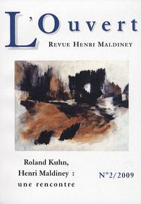 Henri Maldiney et Roland Kuhn - L'Ouvert N° 2, 2009 : Roland Kuhn, Henri Maldiney : une rencontre.