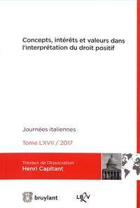 Concepts, intérêts et valeurs dans linterprétation du droit positif - Journées italiennes 2017.pdf