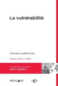 Association Henri Capitant - La vulnérabilité - Journées québécoises 2018.