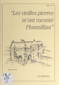 Association Hentou Koz et Y. Durteste - Les vieilles pierres m'ont raconté Ploumilliau : les manoirs.
