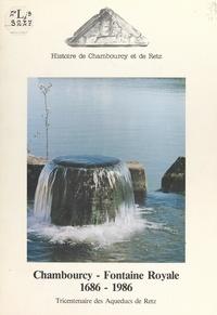 Association Histoire de Chambo et Pierre Émile Renard - Chambourcy, fontaine royale, 1686-1986 - Tricentenaire des aqueducs de Retz.
