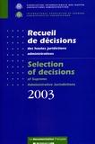 Association Inter Hautes Jurid - Recueil de décisions des hautes juridictions administratives : Selection of decisions of Supreme Administrative Juridictions 2003.