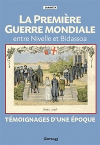 Association Jakintza - La première Guerre Mondiale entre Nivelle et Bidassoa - Témoignages d'une époque.