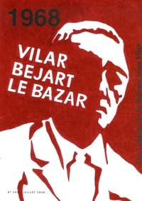 Jacques Téphany - Les Cahiers de la Maison Jean Vilar N° 105, Juillet 2008 : 1968, Vilar, Béjart, le bazar.
