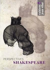 Jacques Téphany - Les Cahiers de la Maison Jean Vilar N° 117, Juillet 2014 : Perspectives Shakespeare.