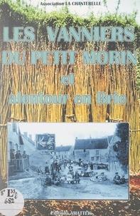 Association La Chanterelle et Bernard Boucher - Les vanniers du Petit Morin et alentour en Brie.