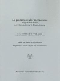 Association Lacanienne - La grammaire de l'inconscient - La signification du rêve, nouvelles études sur la Traumdeutung - Séminaire d'hiver 2010.
