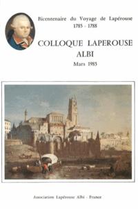 Association Lapérouse - Bicentenaire du voyage de Lapérouse (1785-1788) - Actes du colloque d'Albi, mars 1985.