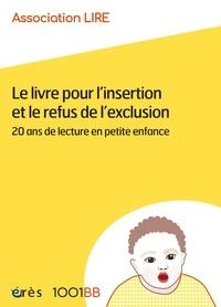 Association Lire - Le livre pour l'insertion et le refus de l'exclusion - 20 ans de lecture en petite enfance.