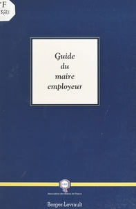 Association Maires de France - Guide du maire employeur.