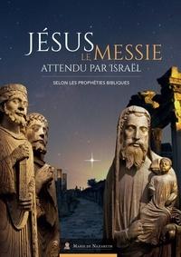 Association Marie de Nazareth - Jésus le messie attendu par Israël - Selon les prophéties bibliques.