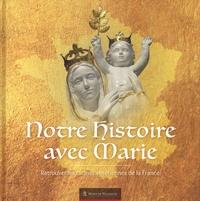 Association Marie de Nazareth - Notre histoire avec Marie - Retrouver les racines chrétiennes de la France.