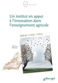 Association Memorap - Un institut en appui à l'innovation dans l'enseignement agricole - INRAP (1968-1993).