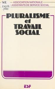 Association nationale des assi et Elisabeth Prieur - Pluralisme et travail social.