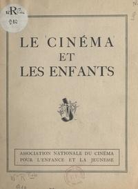 Association nationale du ciném et  Jean-Benoit-Lévy - Le cinéma et les enfants.