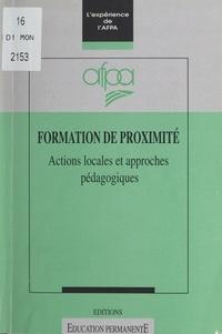 Association nationale pour la - Formation de proximité : actions locales et approches pédagogiques - L'expérience de l'AFPA.