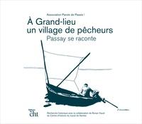 Association Parole de Passis ! - A Grand-Lieu, un village de pêcheurs - Passay se raconte.