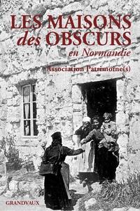 Association Patrimoine(s) et Jean-Jacques Wolinski - Les maisons des obscurs en Normandie.
