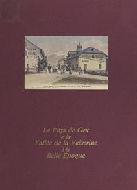 Association philatélique et nu et  Collectif - Le Pays de Gex et la vallée de la Valserine à la Belle Époque.