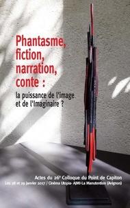Association Point de Capiton - Phantasme, fiction, narration, conte : la puissance de l'image et de l'Imaginaire ?.
