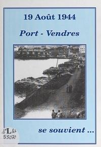 Association Port-Vendres d'abo - 19 août 1944, Port-Vendres se souvient....