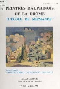Association pour la création d et Michel Dailly - Peintres dauphinois de la Drôme : l'École de Mirmande - Exposition, Espace Achard, Hôtel de Ville de Grenoble, 3 mai-3 juin 1995.