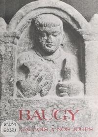 Association pour la promotion et  Collectif - Baugy - Des Gaulois à nos jours.