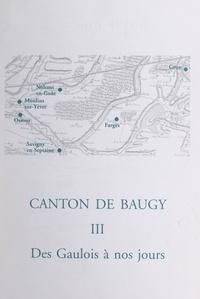 Association pour la promotion et  Collectif - Canton de Baugy (3). Des Gaulois à nos jours - Farges, Gron, Moulins-sur-Yèvre, Nohant-en-Goût, Osmoy, Savigny-en-Septaine.
