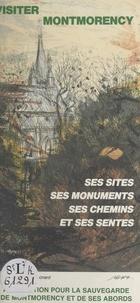 Association pour la sauvegarde et Roger Biais - Visiter Montmorency - Ses sites, ses monuments, ses chemins et ses sentes.