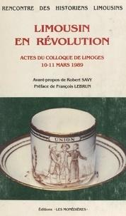 Association Rencontre des hist et  Collectif - Limousin en Révolution - Actes du Colloque, Limoges, 10-11 mars 1989.