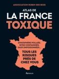 Association Robin des Bois - Atlas de la France toxique.