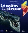 Association Salomon - Le mystère Lapérouse, ou le rêve inachevé d'un roi.