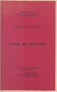 Association SCOA - Actes du troisième Colloque international de l'Association SCOA - Histoire et tradition orale. Projet Boucle du Niger, l'Empire du Mali, l'Empire du Ghana, l'Empire du Songhay. Niamey, 30 novembre-6 décembre 1977.