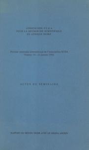 Association SCOA pour la reche et Jean Rouch - Rapport du Moyen Niger avec le Ghana ancien - Actes du premier séminaire international de l'Association SCOA, Niamey 14-21 janvier 1981.