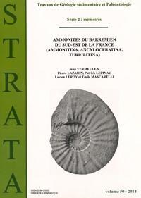Jean Vermeulen et Pierre Lazarin - Strata N° 50/2014 : Ammonites du Barremien du Sud-Est de la France (Ammonitina, Ancyloceratina, Turrilitina).