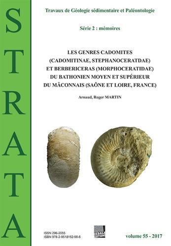 Arnaud Martin - Strata N° 55/2017 : Les genres Cadomites (Cadomitinae, Stephanoceratidae) et Berbericeras (Morphoceratidae) du Bathonien moyen et supérieur du Mâconnais (Saône et Loire, France).