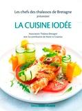 Association Thalasso Bretagne - La cuisine iodée - Les chefs des thalassos de Bretagne.