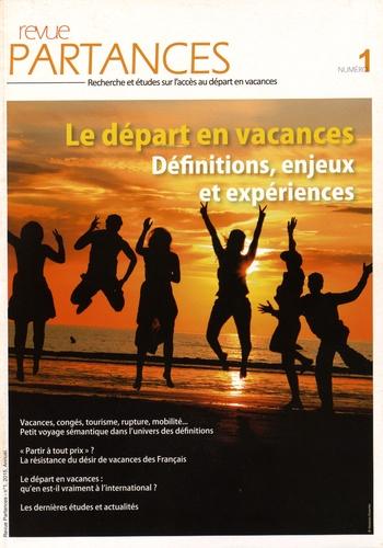 Auteurs divers - Revue Partances N° 1, 2015 : Le départ en vacances - Définitions, enjeux et expériences.