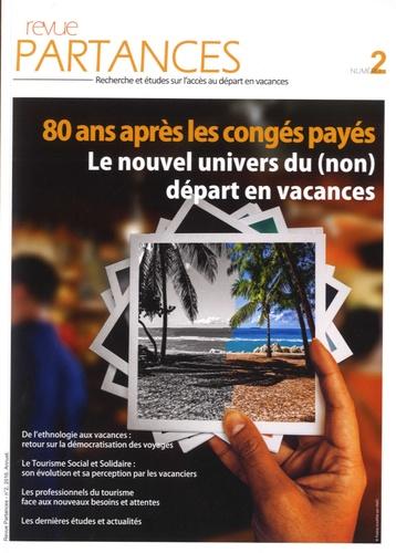 Laurence Moisy - Revue Partances N° 2, 2016 : 80 ans après les congés payés - Le nouvel univers du (non) départ en vacances.