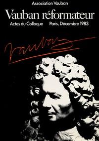 Association Vauban - Actes du colloque Vauban réformateur - Paris, musée Guimet, 15-16-17 décembre 1983.