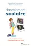Associations Phobie Scolaire et  Générar' action Solidaire - Harcèlement scolaire - De la destruction à la reconstruction.