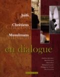 Astérios Argyriou et René Gutman - Juifs, Chrétiens, Musulmans en dialogue.