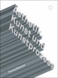 Ästhetik, Kunst und Kunstprozess - Theoretische Studien.