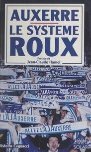 Astolfo Cagnacci et Jean-Claude Hamel - Auxerre, le système Roux.