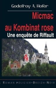 Astoure - Micmac au Konbinat rose - Une enquête de Riffault.