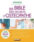 Astrid Beguin - Ma bible des secrets d'ostéopathe.